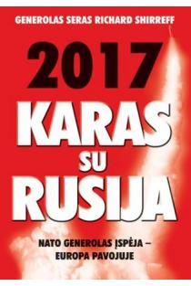 2017-ieji. Karas su Rusija | Richard Shirreff