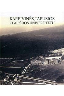 Kareivinės, tapusios Klaipėdos universitetu | Sud.Vasilijus Safronovas