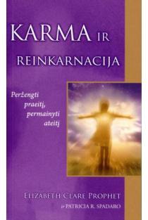 Karma ir reinkarnacija. Peržengti praeitį, permainyti ateitį | Elizabeth Clare Prophet