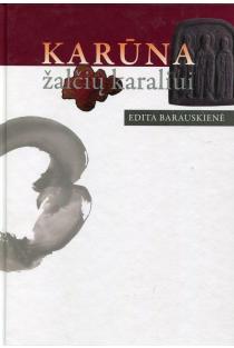 Karūna žalčių karaliui | Edita Barauskienė