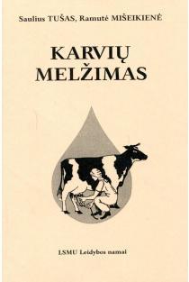 Karvių melžimas | Saulius Tušas, Ramutė Mišeikienė