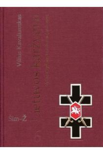 Lietuvos karžygiai. Vyties Kryžiaus kavalieriai (1918-1940), 6 dalis, Šim-Ž | Vilius Kavaliauskas