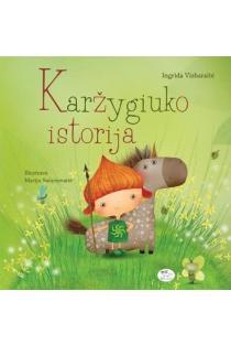 Karžygiuko istorija | Ingrida Vizbaraitė