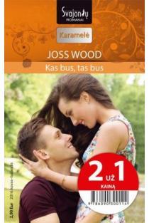 Kas bus, tas bus (Karamelė) (2 už 1 kainą) | Joss Wood