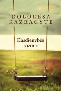Kasdienybės rožinis | Doloresa Kazragytė