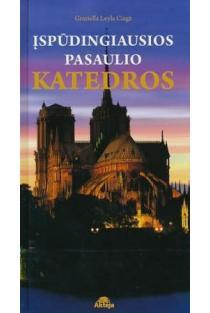 Įspūdingiausios pasaulio katedros | Graziella Leyla Ciaga