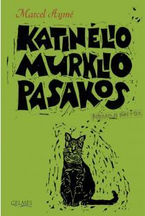 Katinėlio Murklio pasakos. Pirmoji knyga | Marcel Ayme