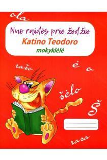 Katino Teodoro mokyklėlė. Nuo raidės prie žodžio |