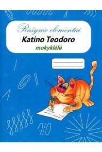 Katino Teodoro mokyklėlė. Rašymo elementai | Sud. Monika Gaidamavičienė