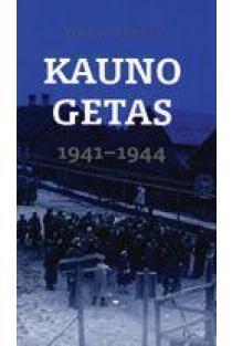 Kauno getas 1941-1944   Arūnas Bubnys
