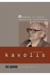 """Moterys ir vyrai lietuvių kultūroje (serija """"academia"""")   Vytautas Kavolis"""