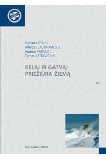 Kelių ir gatvių priežiūra žiemą | Donatas Čygas, Alfredas Laurinavičius, Audrius Vaitkus, Tomas Ratkevičius