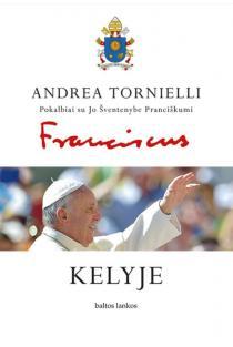 Kelyje: pokalbiai su Jo Šventenybe Pranciškumi | Andrea Tornielli