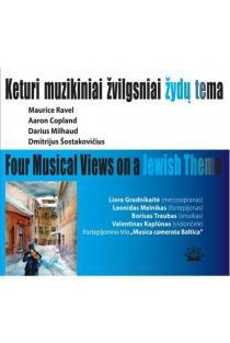 Keturi muzikiniai žvilgsniai žydų tema (CD) | Sud. Audronė Žigaitytė