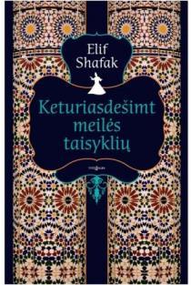 Keturiasdešimt meilės taisyklių | Elif Shafak