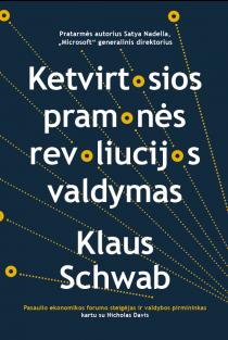 Ketvirtosios pramonės revoliucijos valdymas | Klaus Schwab, Nicholas Davis