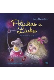 Peliukas ir Liuka. Skiemenuota knyga vaikams | Kerry Shawn Keys