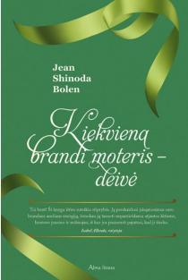 Kiekviena brandi moteris - deivė | Jean Shinoda Bolen