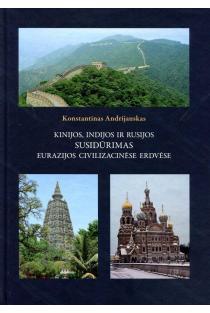 Kinijos, Indijos ir Rusijos susidūrimas Eurazijos civilizacinėse erdvėse | Konstantinas Andrijauskas