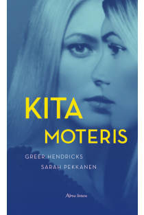 Kita moteris | Greer Hendricks, Sarah Pekkanen