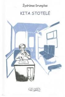 Kita stotelė | Jonas Drungilas