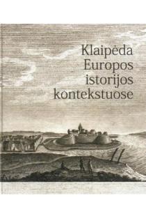 Klaipėda Europos istorijos kontekstuose   Sud.Vasilijus Safronovas