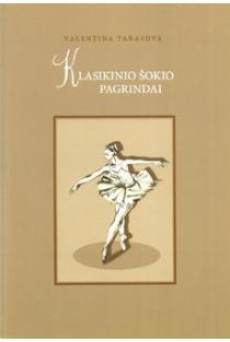 Klasikinio šokio pagrindai | Valentina Tarasova