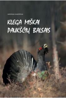 Klega miškai paukščių balsais | Alfonsas Kazitėnas