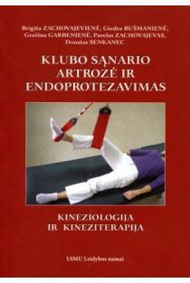 Klubo sąnario artrozė ir endoprotezavimas. Kineziologija ir kineziterapija   Pavelas Zachovajevas,Gražina Garbenienė,Giedra Bušmanienė ir kt.