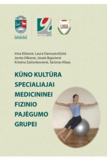 Kūno kultūra specialiajai medicininei fizinio pajėgumo grupei | Irina Klizienė, Laura Daniusevičiūtė, Jovita Vilkienė ir kt.