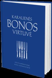 Karalienės Bonos virtuvė | Jolita Bernotienė, Rasa Leonavičiūtė