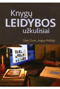 Knygų leidybos užkulisiai | Giles Clark, Angus Phillips