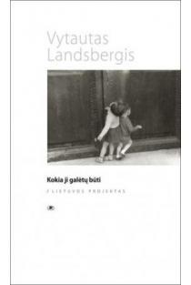 Kokia ji galėtų būti: Lietuvos projektas | Vytautas Landsbergis