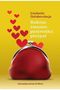 Kokius žmones pasirenka pinigai | Liudmila Golubovskaja