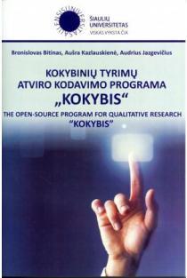 """Kokybinių tyrimų atviro kodavimo programa """"Kokybis"""" (CD)   Bronislovas Bitinas, Aušra Kazlauskienė, Audrius Jazgevičius"""