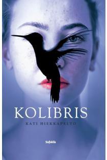Kolibris | Kati Hiekkapelto
