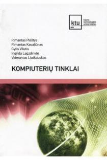 Kompiuterių tinklai | Rimantas Plėštys, Rimantas Kavaliūnas, Gytis Vilutis, Ingrida Lagzdinytė, Vidmantas Liutkauskas
