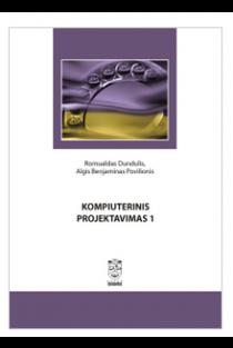 Kompiuterinis projektavimas 1 (su CD) | Romualdas Dundulis, Algis Benjaminas Povilionis