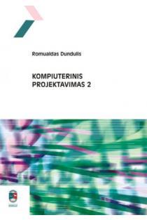Kompiuterinis projektavimas 2 (su CD) | Romualdas Dundulis