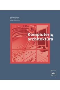 Kompiuterių architektūra | Stasys Maciulevičius, Egidijus Kazanavičius, Algimantas Venčkauskas