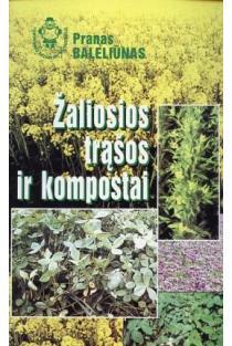 Žaliosios trąšos ir kompostai | Pranas Baleliūnas