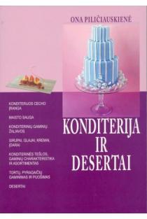 Konditerija ir desertai | Ona Piličiauskienė