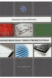 Konkurencingo verslo projektavimas   Aleksandras Vytautas Rutkauskas