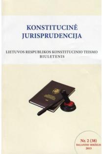 Konstitucinė jurisprudencija Nr. 2 (38) Balandis-Birželis 2015 |
