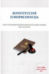 Konstitucinė jurisprudencija Nr. 4 (40) Spalis–Gruodis 2015 |
