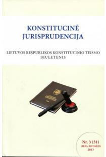 Konstitucinė jurisprudencija Nr. 3 (31) Liepa - Rugsėjis 2013 |