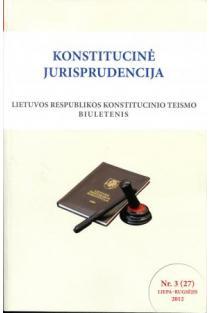 Konstitucinė jurisprudencija Nr. 3 (27) Liepa - Rugsėjis 2012 |