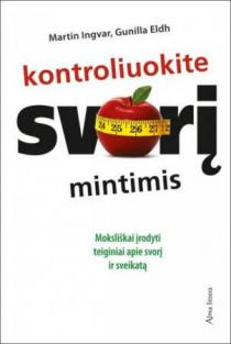 Kontroliuokite svorį mintimis | Martin Ingvar, Gunilla Eldh