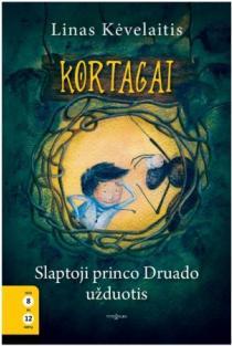 Kortagai. Slaptoji princo Druado užduotis | Linas Kėvelaitis