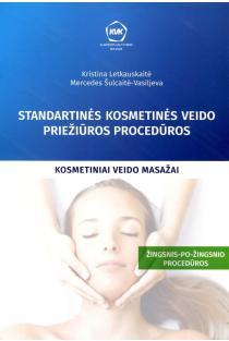 Standartinės kosmetinės veido priežiūros procedūros. Kosmetiniai veido masažai | Kristina Letkauskaitė, Mercedes Šulcaitė- Vasiljeva